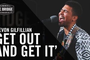 Devon Gilfillian – 'Get Out and Get It'
