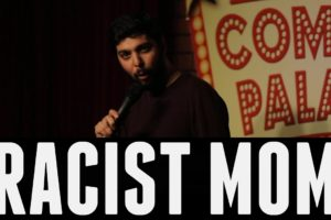 Racist Mom – Neel Nanda – Stand-Up Comedy